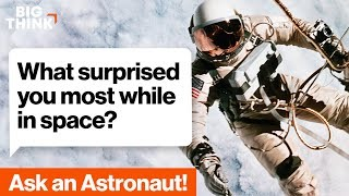 What surprised you most in space? | Ask an Astronaut | Garrett Reisman | Big Think
