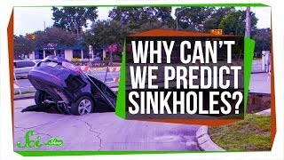 Why Do Sinkholes Keep Catching Us By Surprise?